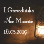 I Garwolińska Noc Muzeów bez Muzeum